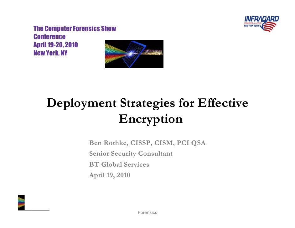 Rothke   Computer Forensics Show 2010   Deployment Strategies For Effective Encryption