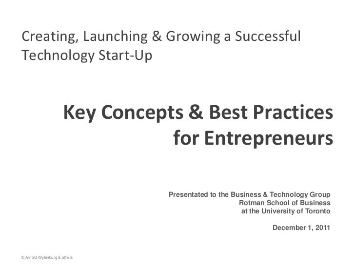 Creating, Launching & Growing a SuccessfulTechnology Start-Up                     Key Concepts & Best Practices           ...