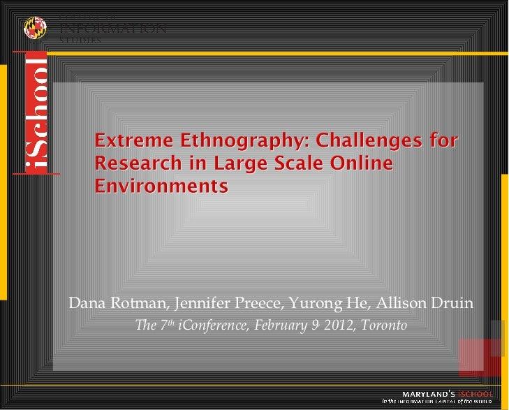 <ul><li>Dana Rotman, Jennifer Preece, Yurong He, Allison Druin </li></ul><ul><li>The 7 th  iConference, February 9 ,  2012...