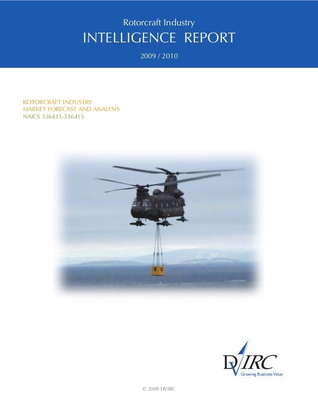 Rotorcraft Industry INTELLIGENCE REPORT 2009 / 2010 ROTORCRAFT INDUSTRY MARKET FORECAST AND ANALYSIS NAICS 336411-336415 ©...