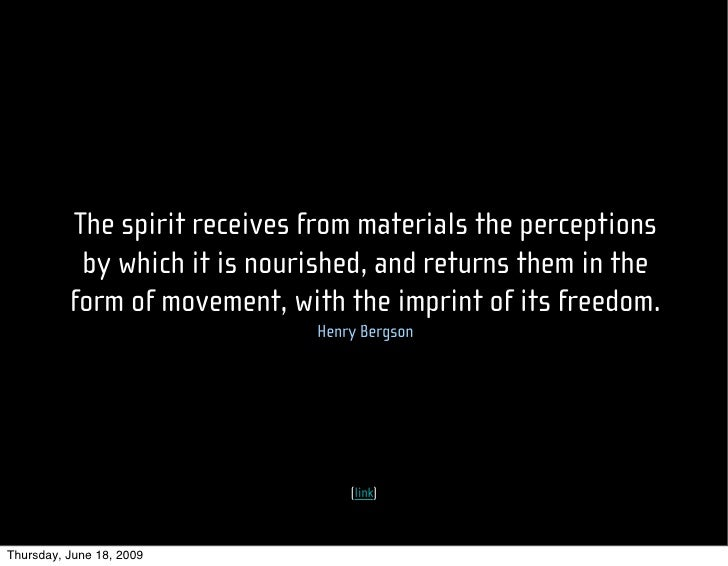 The spirit receives from materials the perceptions            by which it is nourished, and returns them in the           ...