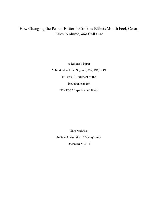 How Changing the Peanut Butter in Cookies Effects Mouth Feel, Color, Taste, Volume, and Cell Size  A Research Paper Submit...