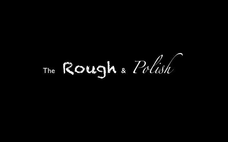Rough & Polish - Matt Powers