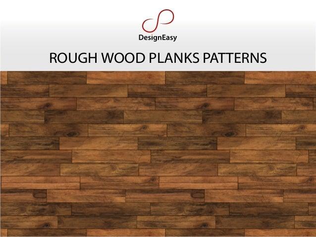 Rough Wood Planks ~ Rough wood planks