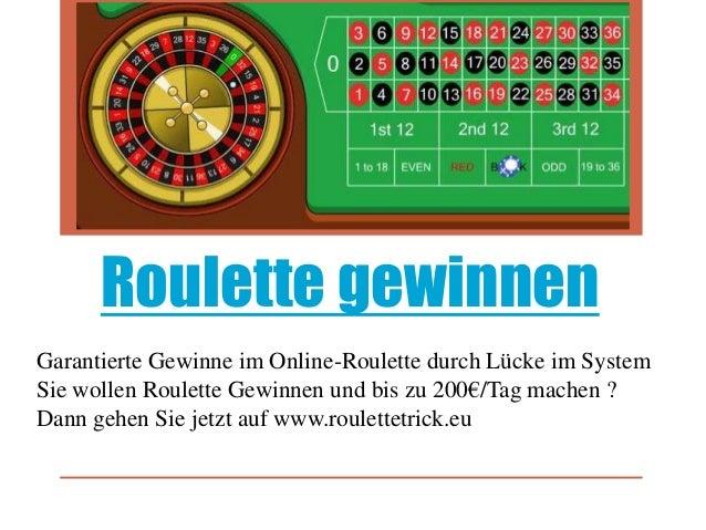 Roulette gewinnen Garantierte Gewinne im Online-Roulette durch Lücke im System Sie wollen Roulette Gewinnen und bis zu 200...