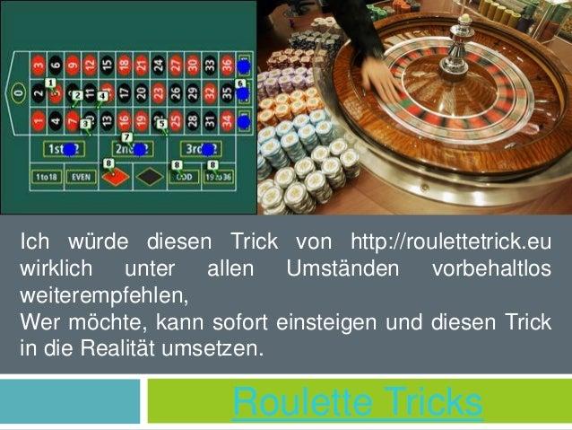 Roulette Tricks Ich würde diesen Trick von http://roulettetrick.eu wirklich unter allen Umständen vorbehaltlos weiterempfe...