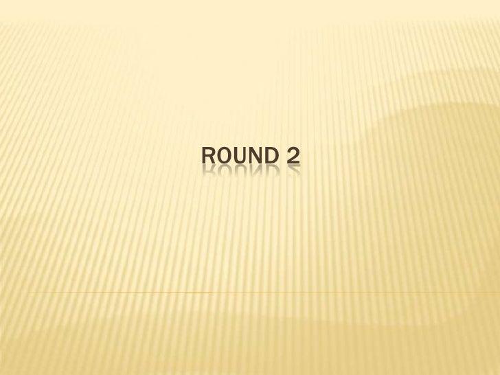 Round 2<br />