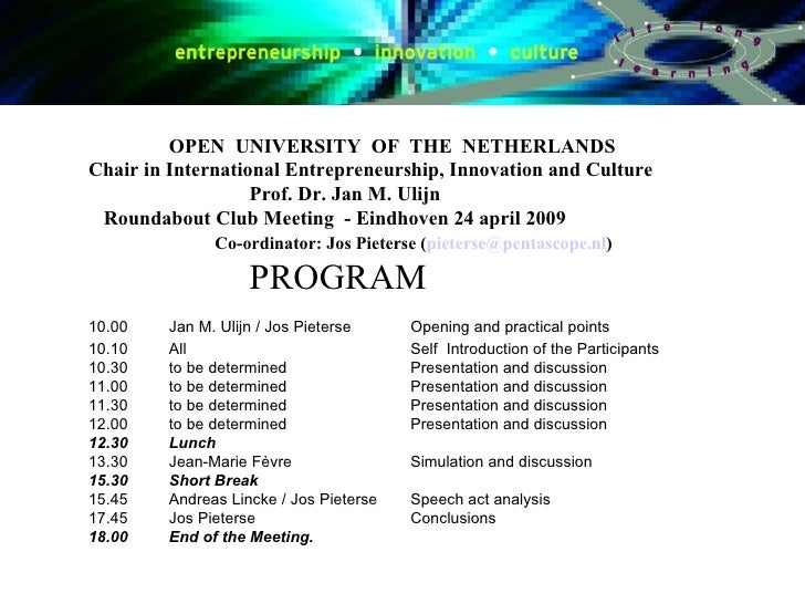 OPEN  UNIVERSITY  OF  THE  NETHERLANDS Chair in International Entrepreneurship, Innovation and Culture Prof. Dr. Jan M. Ul...