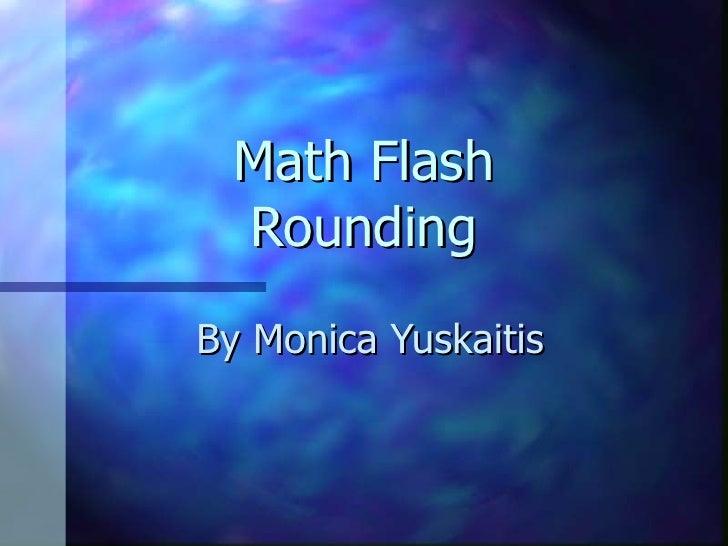 Math Flash Rounding By Monica Yuskaitis