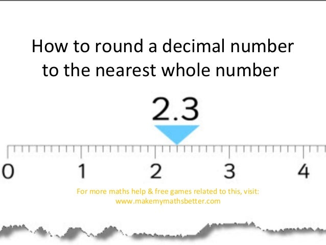 How to round a decimal number to the nearest whole number  For more maths help & free games related to this, visit: www.ma...