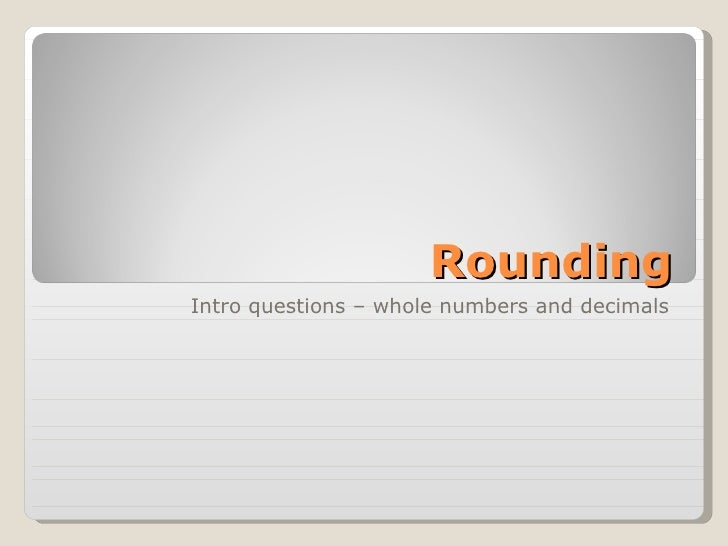 Rounding Whole And Dec Questions