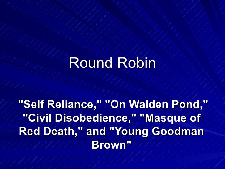 "Round Robin   ""Self Reliance,"" ""On Walden Pond,"" ""Civil Disobedience,"" ""Masque of Red D..."