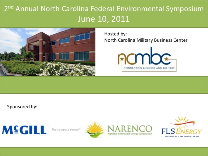 2nd Annual North Carolina Federal Environmental Symposium                     June 10, 2011                            Hos...