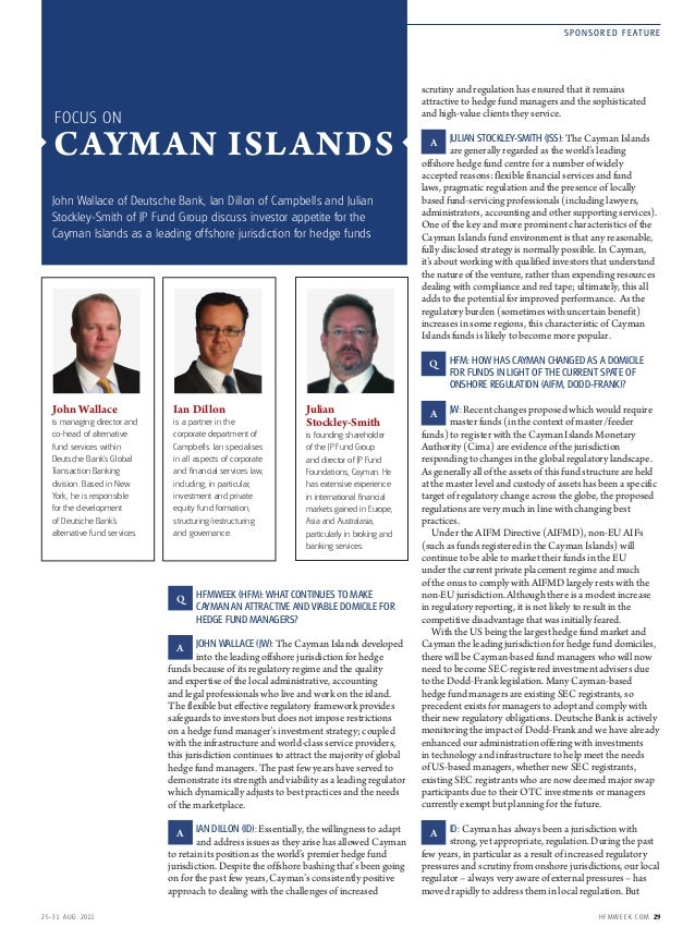 25 -31 AUG 2011 HFMWEEK .COM 29 SPONSORED FE ATURE HFMWEEK (HFM): WHAT CONTINUES TO MAKE CAYMAN AN ATTRACTIVE AND VIABLE D...