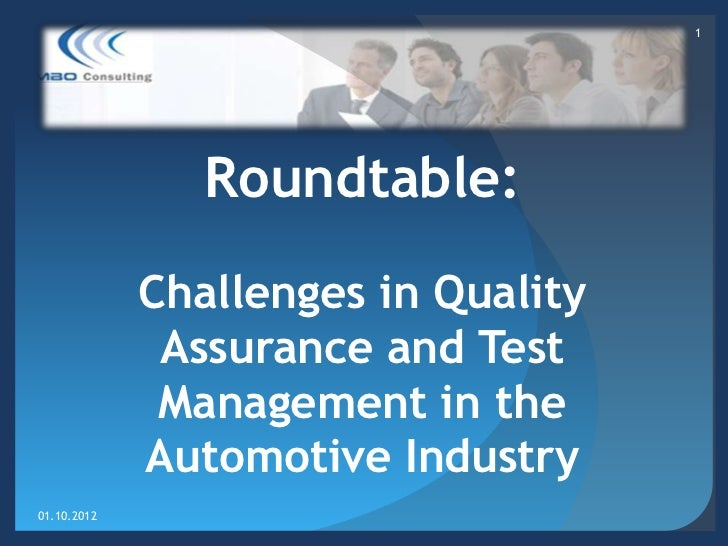 1                Roundtable:             Challenges in Quality              Assurance and Test              Management in ...