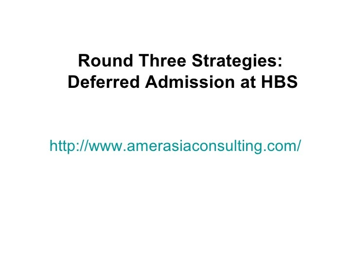 Round Three Strategies:  Deferred Admission at HBShttp://www.amerasiaconsulting.com/