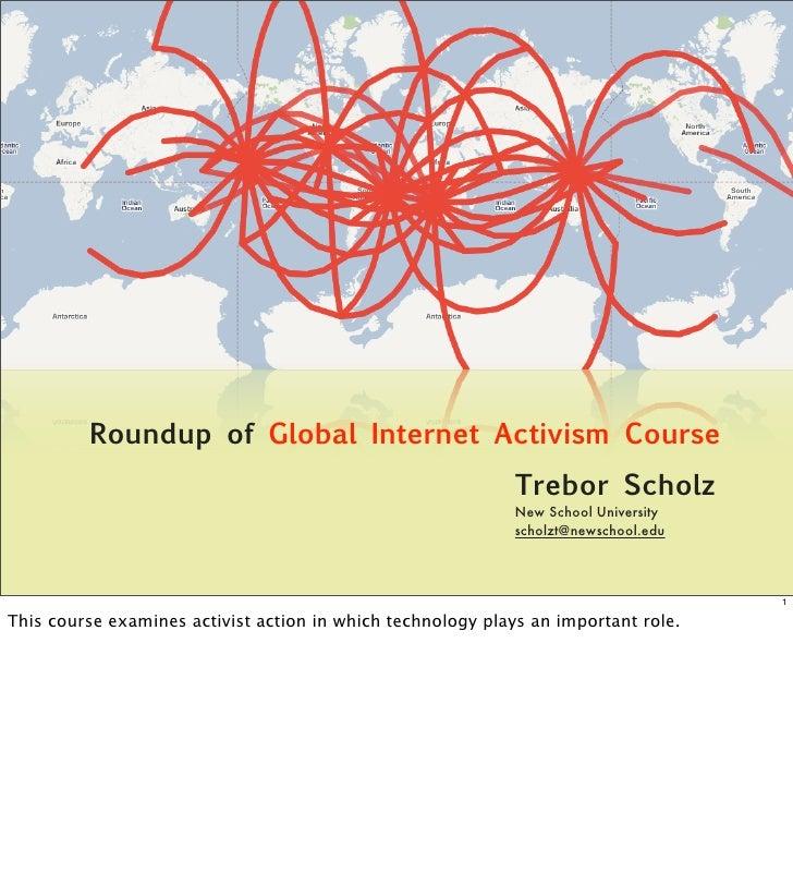 Roundup of Global Internet Activism Course                                                              Trebor Scholz     ...