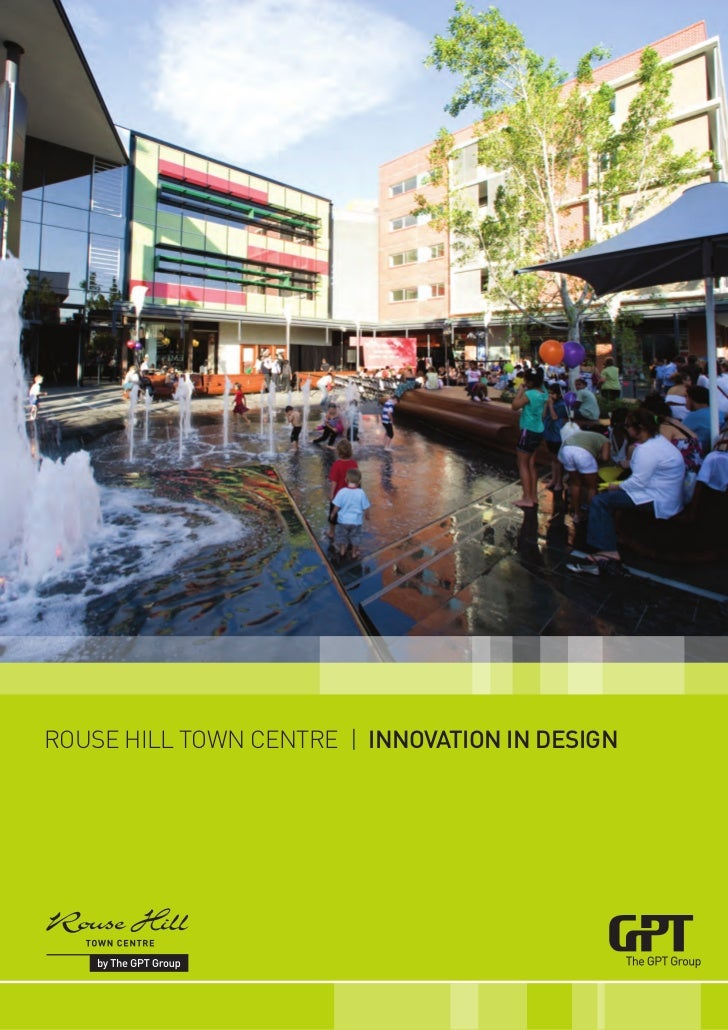 Rouse Hill Town CenTRe | INNOVATION IN DESIGN1   |   ROUSE HILL TOWN CENTRE        INNOVATION IN DESIGN