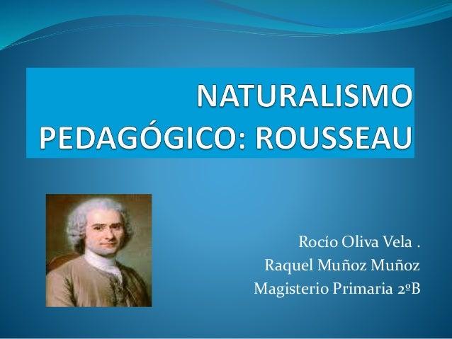 Rocío Oliva Vela . Raquel Muñoz Muñoz Magisterio Primaria 2ºB