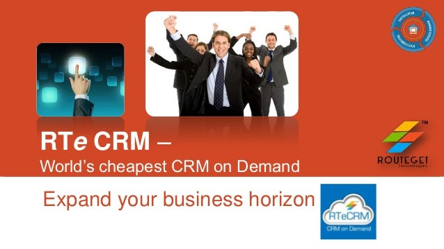 RTe CRM – World's cheapest CRM on Demand  Expand your business horizon
