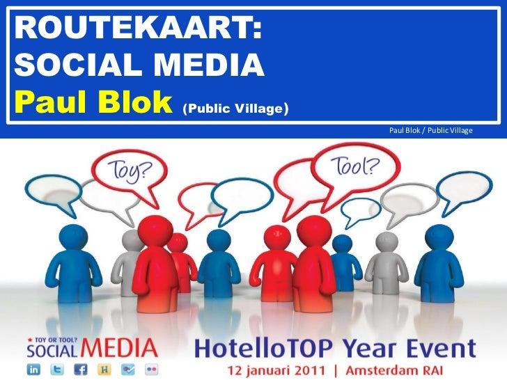 ROUTEKAART:SOCIAL MEDIAPaul Blok (Public Village)                             Paul Blok / Public Village                  ...