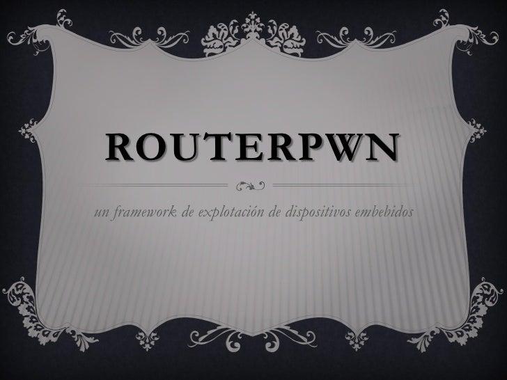 RouterPWN 1.5.146 [GuadalajaraCON 2012]