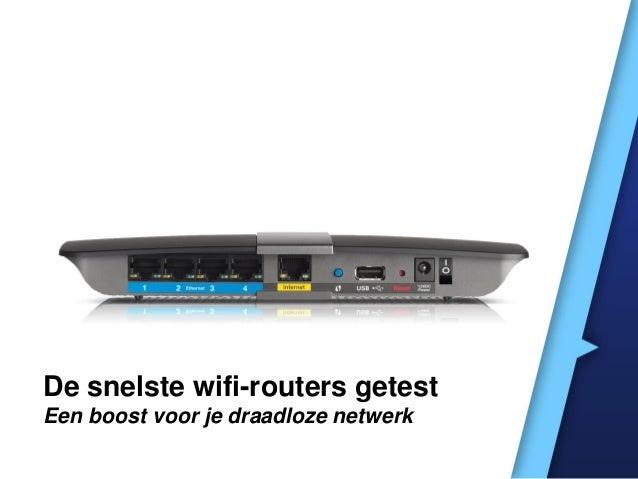 De snelste wifi-routers getest Een boost voor je draadloze netwerk