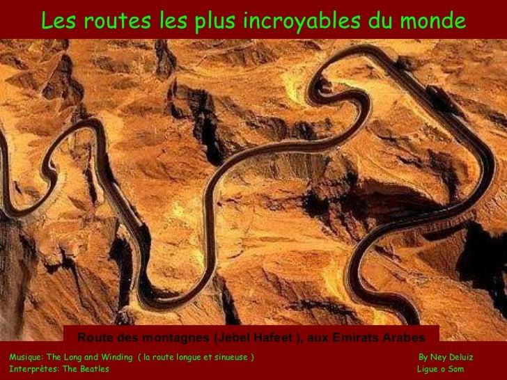 Les routes les plus incroyables du monde Musique: The Long and Winding  ( la route longue et sinueuse )  By Ney Deluiz Int...