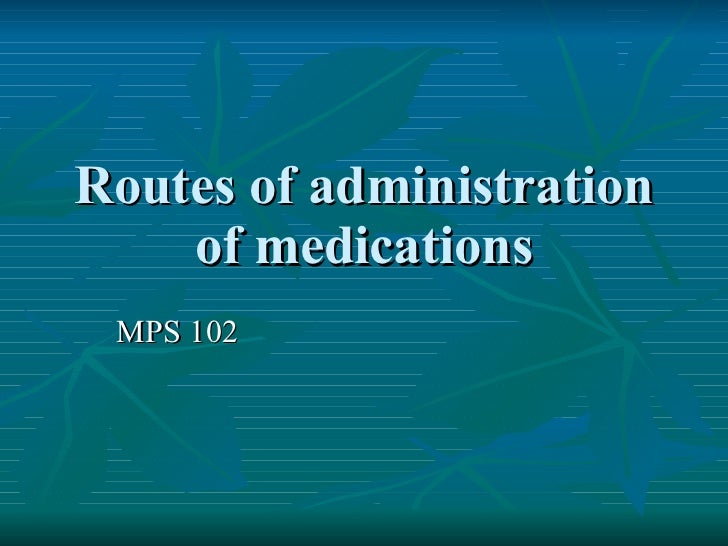 Routes Of Administration Of Medications