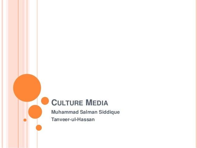 CULTURE MEDIA Muhammad Salman Siddique Tanveer-ul-Hassan