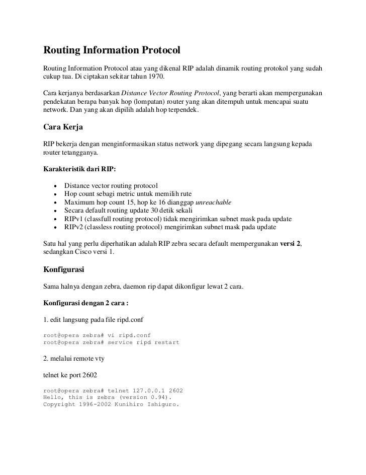 Routing Information ProtocolRouting Information Protocol atau yang dikenal RIP adalah dinamik routing protokol yang sudahc...