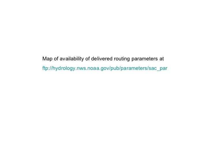 Map of availability of delivered routing parameters at ftp:// hydrology.nws.noaa.gov/pub/parameters/sac_par