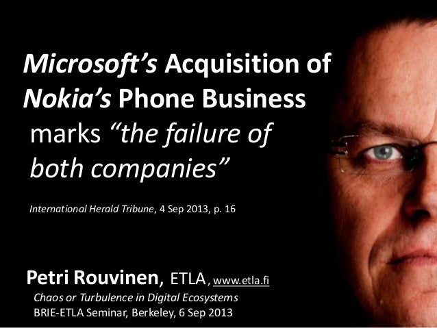 "Microsoft's Acquisition of Nokia's Phone Business marks ""the failure of both companies"" International Herald Tribune, 4 Se..."