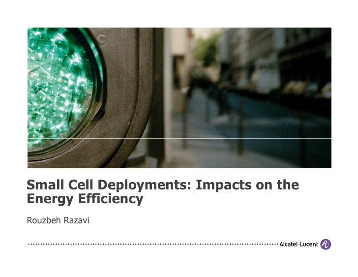 Small Cell Deployments: Impacts on theEnergy EfficiencyRouzbeh Razavi