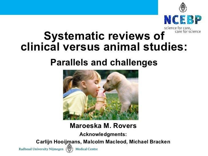 Systematic reviews ofclinical versus animal studies:       Parallels and challenges              Maroeska M. Rovers       ...