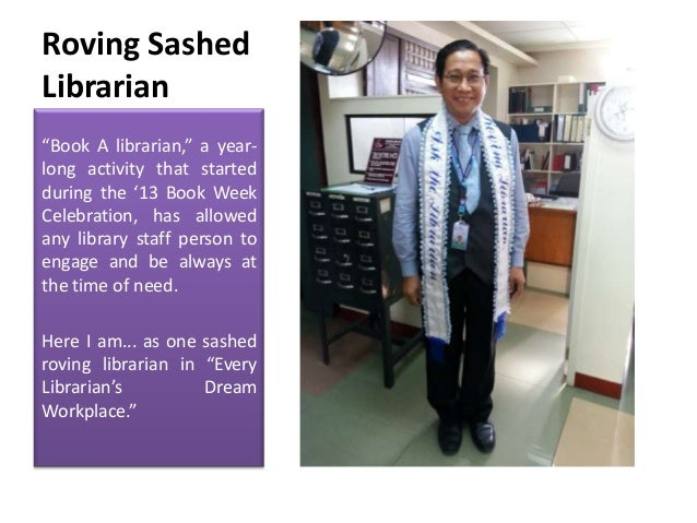 "Roving Sashed Librarian ""Book A librarian,"" a yearlong activity that started during the '13 Book Week Celebration, has all..."
