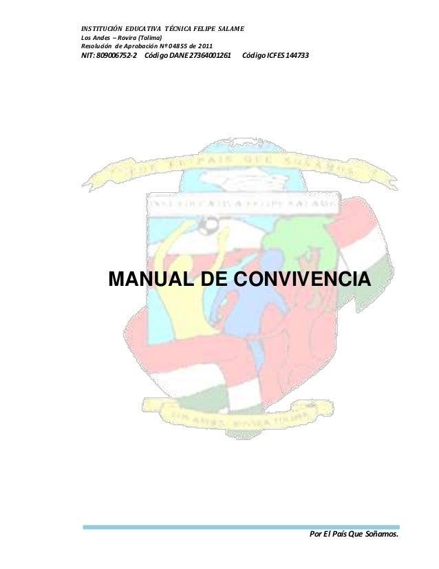 INSTITUCIÓN EDUCATIVA TÉCNICA FELIPE SALAME  Los Andes – Rovira (Tolima)  Resolución de Aprobación Nº 04855 de 2011  NIT: ...