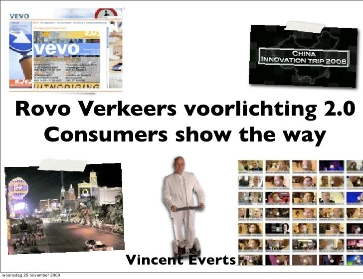 Rovo Verkeers voorlichting 2.0        Consumers show the way                                 Vincent Everts woensdag 25 no...