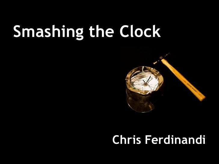 Smashing the Clock                 Chris Ferdinandi