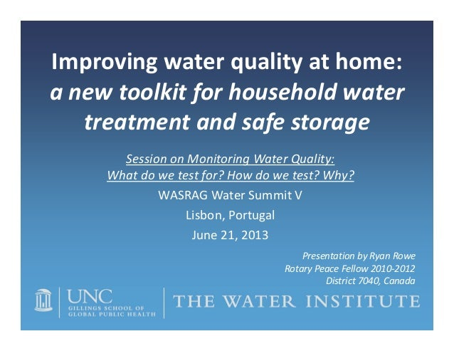 Improving water quality at home:  a new toolkit for household water  treatment and safe storage Session on Monitoring Wate...