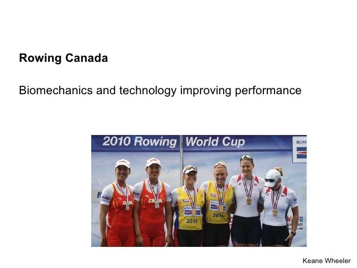 how can biomechanics / technology help Canadian rowing?