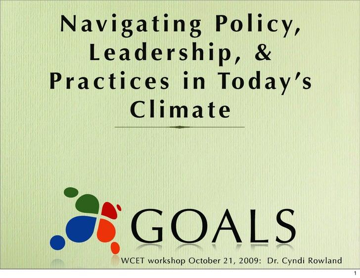 N a v i g a t i n g Po l i c y,      Leadership, & P r a c t i c e s i n To d a y 's             Climate              WCET...