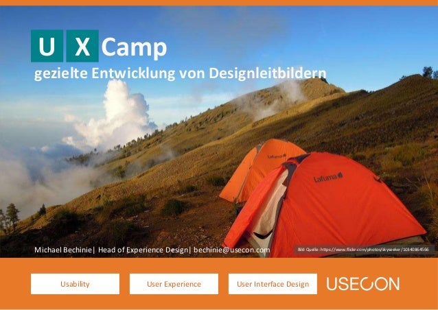 Usability User Experience User Interface Design Michael Bechinie  Head of Experience Design  bechinie@usecon.com Camp gezi...