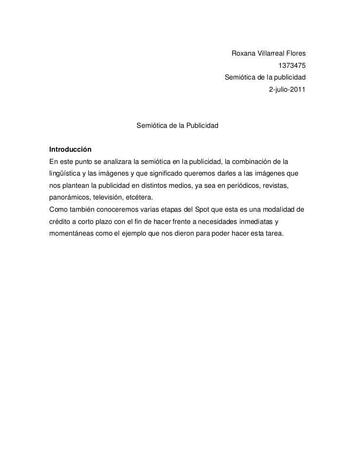 Roxana Villarreal Flores <br />1373475<br />Semiótica de la publicidad <br />2-julio-2011<br />Semiótica de la Publicidad<...