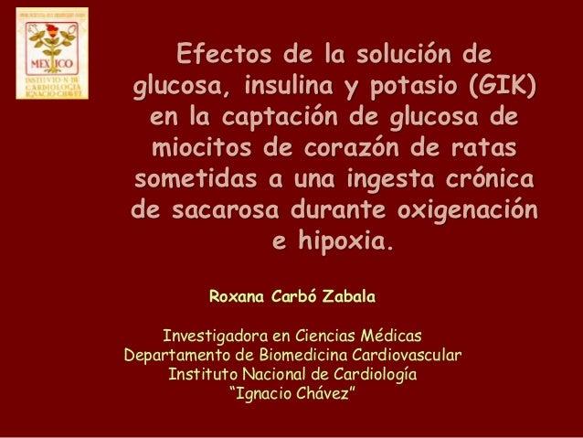 Efectos de la solución de  glucosa, insulina y potasio (GIK)  en la captación de glucosa de  miocitos de corazón de ratas ...