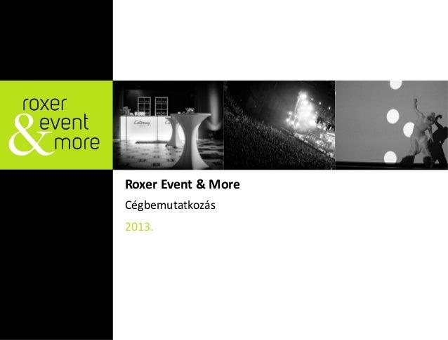 CégbemutatkozásRoxer Event & More2013.