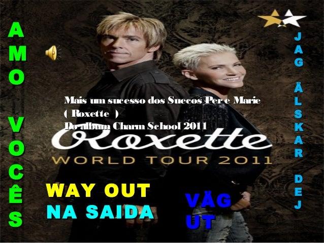 Mais um sucesso dos Suecos Pere MarieMais um sucesso dos Suecos Pere Marie ( Roxette )( Roxette ) Do album CharmSchool 201...
