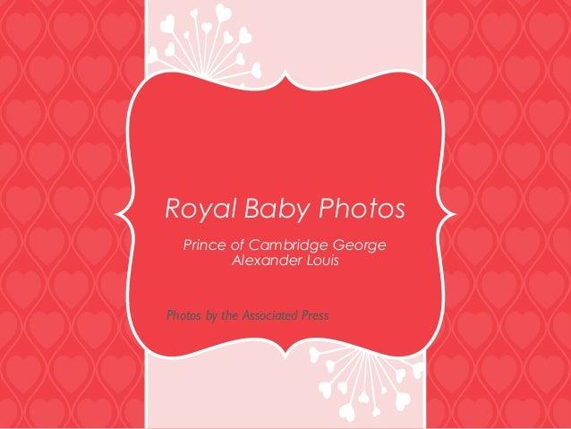 Royal Baby Photos: Prince George Alexander Louis of Cambridge