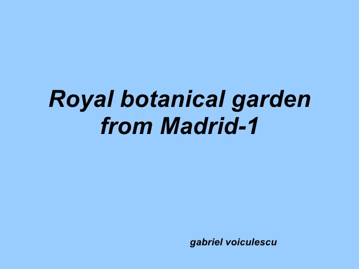Royal botanical garden from Madrid-1 gabriel voiculescu
