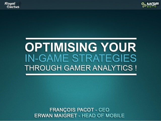 Optimising your In-Game strategies through Gamer Analytics!